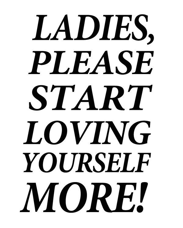 Ladies start loving yourself more, the percy says column, usl magazine