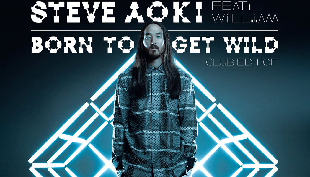 Steve Aoki Feat Will i Am – 'Born To Get Wild' (Dimitri Vegas & Like Mike Vs Boostedkids Remix)